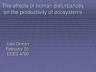 The effects of human disturbances on the productivity of ecosystems