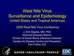 West Nile Virus  Surveillance and Epidemiology United States and Tropical Americas