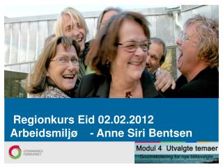 Regionkurs Eid 02.02.2012 Arbeidsmilj�    - Anne Siri Bentsen