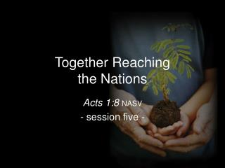 Together Reaching              the Nations