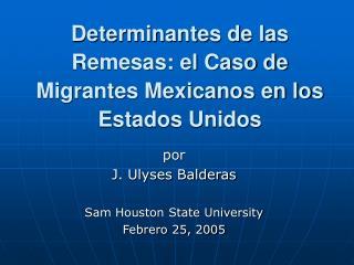 Determinantes de las Remesas: el Caso de Migrantes Mexicanos en los Estados Unidos