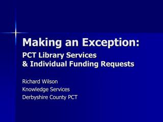 Making an Exception: PCT Library Services & Individual Funding Requests