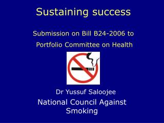 Sustaining success Submission on Bill B24-2006 to   Portfolio Committee on Health