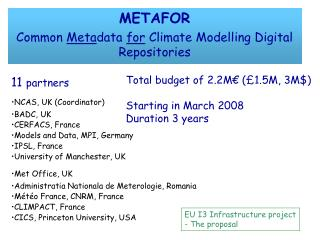 METAFOR Common  Meta data  for  Climate Modelling Digital Repositories
