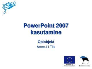 PowerPoint 2007  kasutamine