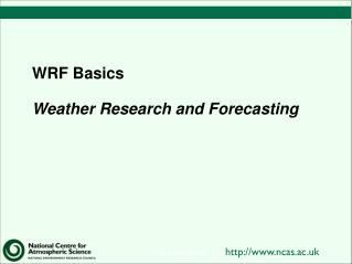 WRF Basics Weather Research and Forecasting