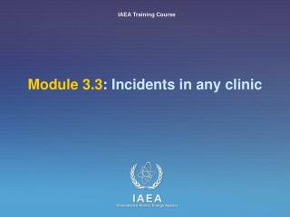 Module 3.3: Incidents in any clinic