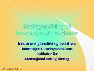 Strategiutvikling på Internasjonale Markeder