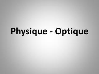 Physique - Optique