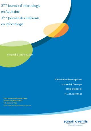 2 ème  Journée d'infectiologie en Aquitaine 3 ème  Journée des Référents en infectiologie