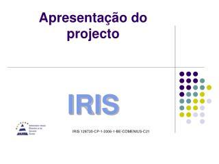 Apresentação do projecto  IRIS