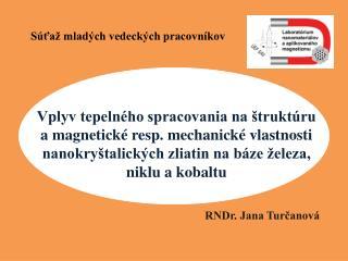 RNDr. Jana Turčanová