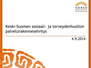 Keski-Suomen sosiaali- ja terveydenhuollon palvelurakenneselvitys