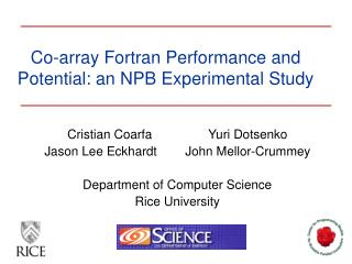 Co-array Fortran Performance and Potential: an NPB Experimental Study
