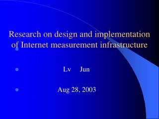 Research on design and implementation of Internet measurement infrastructure