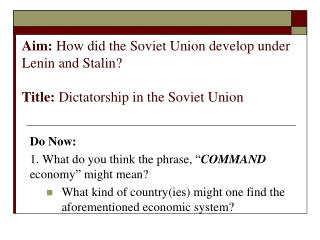 "Do Now:  1. What do you think the phrase,  "" COMMAND  economy ""  might mean?"