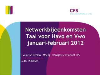 Netwerkbijeenkomsten Taal voor Havo en Vwo januari-februari 2012