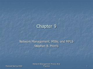 Network Management, MIBs, and MPLS Stephen B. Morris