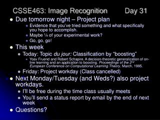 CSSE463: Image Recognition 	Day 31