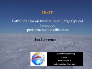PILOT: Pathfinder for an International Large Optical Telescope -performance specifications