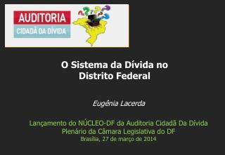 Eugênia Lacerda Lançamento do NÚCLEO-DF da Auditoria Cidadã Da Dívida