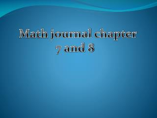 Math journal chapter 7 and 8