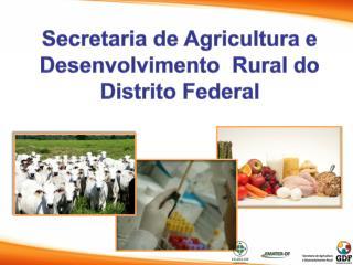 Secretaria  de  Agricultura  e  Desenvolvimento   Rural do Distrito Federal