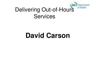 Delivering Out-of-Hours  Services