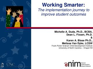 Working Smarter:  The implementation journey to improve student outcomes