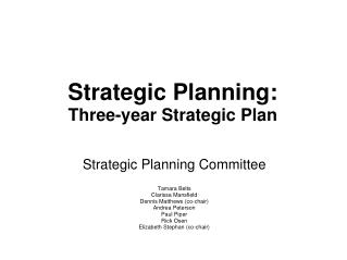 Strategic Planning:  Three-year Strategic Plan