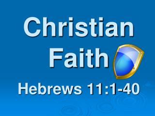 Christian Faith Hebrews 11:1-40