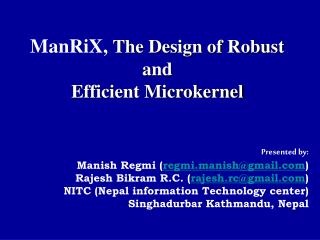 ManRiX,  The Design of Robust and  Efficient Microkernel