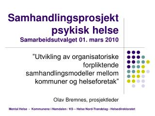 Samhandlingsprosjekt psykisk helse Samarbeidsutvalget 01. mars 2010