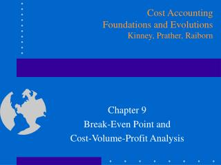Chapter 9 Break-Even Point and Cost-Volume-Profit Analysis
