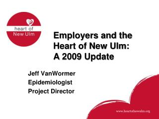 Employers and the  Heart of New Ulm: A 2009 Update