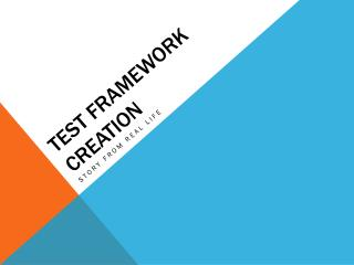 TEST framework creation