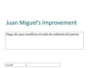 Juan Miguel's Improvement