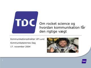 Om rocket science og hvordan kommunikation får den rigtige vægt