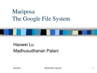 Mariposa The Google File System
