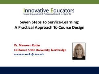 Dr. Maureen Rubin California State University, Northridge maureen.rubin@csun