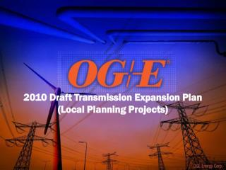 2010 Draft Transmission Expansion Plan (Local Planning Projects)