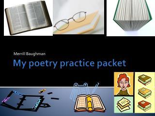 My poetry practice packet