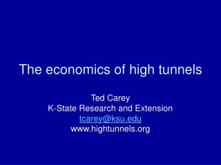 The economics of high tunnels