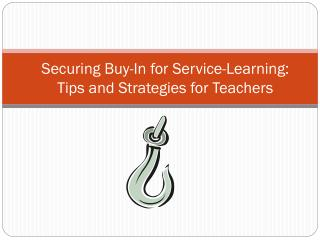 Securing Buy-In for Service-Learning: Tips and Strategies for Teachers