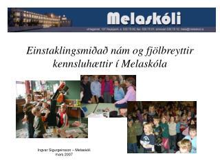 Einstaklingsmiðað nám og fjölbreyttir  kennsluhættir í Melaskóla
