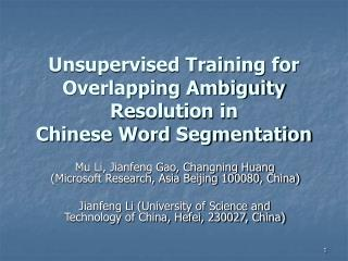 Unsupervised Training for Overlapping Ambiguity Resolution in Chinese Word Segmentation