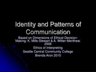 Identity and Patterns of Communication