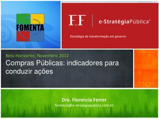 Belo Horizonte, Novembro 2012 C ompras Públicas :  indicadores para conduzir ações