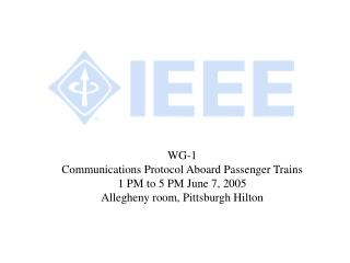 WG-1 Communications Protocol Aboard Passenger Trains 1 PM to 5 PM June 7, 2005