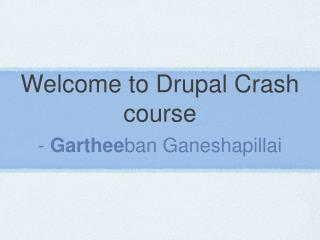 Welcome to Drupal Crash course